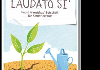 Neuerscheinung: Arbeitshilfe zur Enzyklika Laudato si'  für Grundschule und Sekundarstufe I